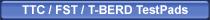 TTC / FST / T-BERD TestPads